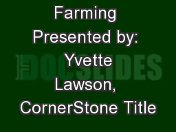 Real Estate Farming Presented by:  Yvette Lawson, CornerStone Title
