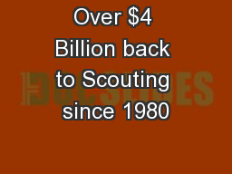 Over $4 Billion back to Scouting since 1980
