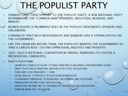 The Populist Party Farmers gave their support to the Populist Party, a new national party represent
