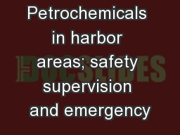 Petrochemicals in harbor areas; safety supervision and emergency