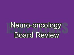 Neuro-oncology Board Review
