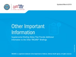 Other Important  Information: Supplemental Briefing Slides That Provide Additional Information to t