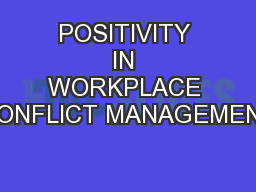 POSITIVITY IN WORKPLACE CONFLICT MANAGEMENT