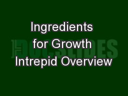 Ingredients for Growth Intrepid Overview