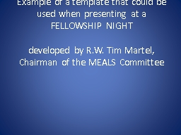 Example of a template that could be used when presenting at a FELLOWSHIP NIGHT