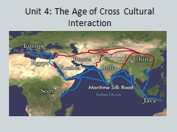 Unit 4: The Age of Cross Cultural Interaction