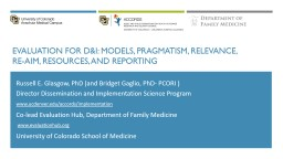 Evaluation for D&I: models, pragmatism, relevance, re-aim, resources, and reporting