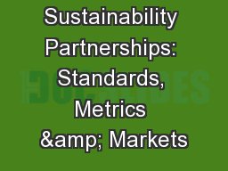 Sustainability Partnerships: Standards, Metrics & Markets