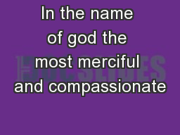 In the name of god the most merciful and compassionate