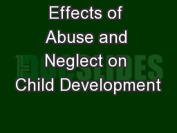Effects of Abuse and Neglect on Child Development