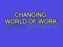 CHANGING WORLD OF WORK: PowerPoint PPT Presentation