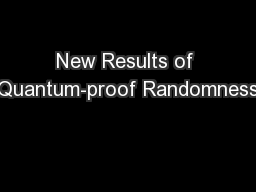 New Results of Quantum-proof Randomness