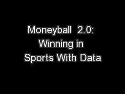 Moneyball  2.0: Winning in Sports With Data