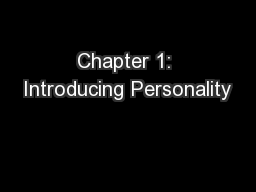 Chapter 1: Introducing Personality