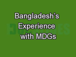 Bangladesh's Experience with MDGs