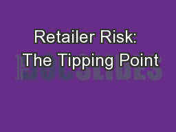 Retailer Risk:  The Tipping Point