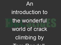 Crack School Part   Fingers An introduction to the wonderful world of crack climbing by Tom Randall  Pete Whittaker