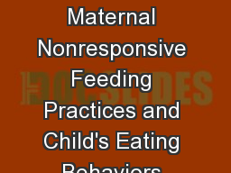 The Association Among Maternal Nonresponsive Feeding Practices and Child's Eating Behaviors and Chi PowerPoint PPT Presentation