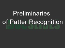 Preliminaries of Patter Recognition