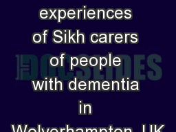 A qualitative study of the experiences of Sikh carers of people with dementia in Wolverhampton, UK