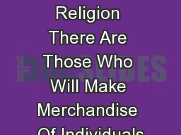 Under The Banner Of Religion There Are Those Who Will Make Merchandise Of Individuals