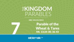 Parable of  the  Wheat  & Tares