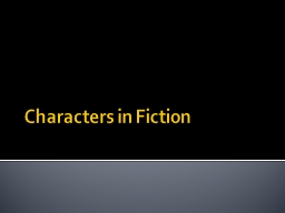 Characters in Fiction Character Traits PowerPoint PPT Presentation