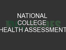 NATIONAL COLLEGE HEALTH ASSESSMENT