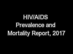 HIV/AIDS Prevalence and Mortality Report, 2017