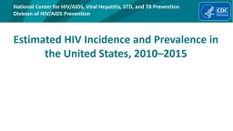 Estimated HIV Incidence and Prevalence in the United States, 2010�2015