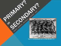 Primary? Or  Secondary? North
