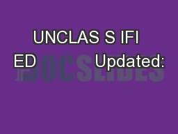 UNCLAS S IFI ED            Updated: