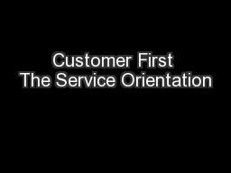 Customer First The Service Orientation