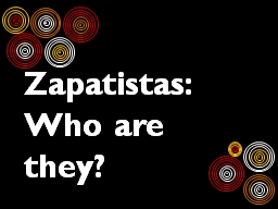 Zapatistas: Who are they? PowerPoint PPT Presentation