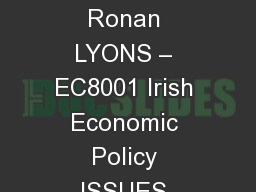 TCD M.Sc.(EPS) – Ronan LYONS – EC8001 Irish Economic Policy ISSUES & Context