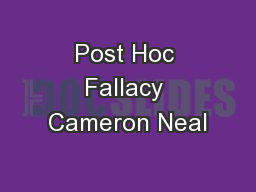 Post Hoc Fallacy Cameron Neal PowerPoint PPT Presentation