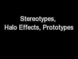 Stereotypes, Halo Effects, Prototypes