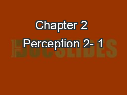 Chapter 2 Perception 2- 1