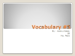 Vocabulary #5 By : Asia Lindsay
