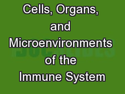 Cells, Organs, and Microenvironments of the Immune System PowerPoint PPT Presentation
