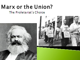 Marx or the Union? The Proletariat's Choice