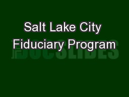 Salt Lake City Fiduciary Program PowerPoint PPT Presentation