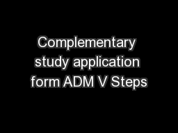 Complementary study application form ADM V Steps