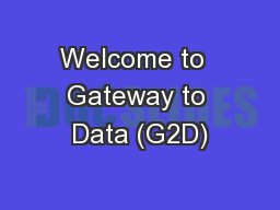 Welcome to  Gateway to Data (G2D)