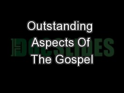 Outstanding Aspects Of The Gospel