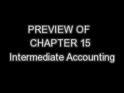 PREVIEW OF  CHAPTER 15 Intermediate Accounting