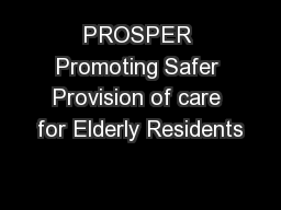 PROSPER Promoting Safer Provision of care for Elderly Residents