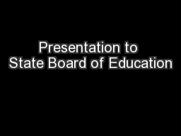 Presentation to State Board of Education