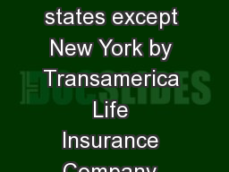 Annuities issued in all states except New York by Transamerica Life Insurance Company, Cedar Rapids