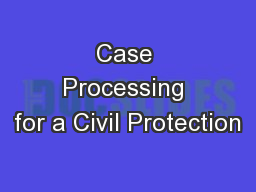 Case Processing for a Civil Protection